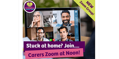Birmingham Carers Hub- Carers Zoom at Noon! tickets