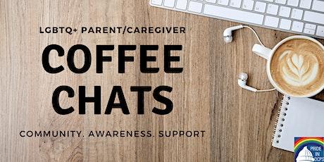 LGBTQ+ Parent/Caregiver Coffee Chats tickets