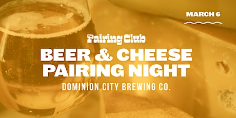 Beer & Cheese Pairing Night - ft. Dominion City! tickets