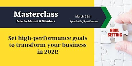 Masterclass - How to Create High Performance Goals  for your Wellness Biz tickets