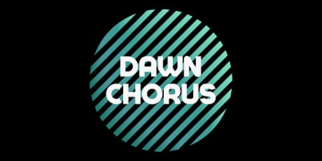 Dawn Chorus - the Monday morning sing! tickets