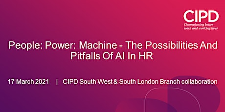 People: Power: Machine - The Possibilities And Pitfalls Of AI In HR tickets