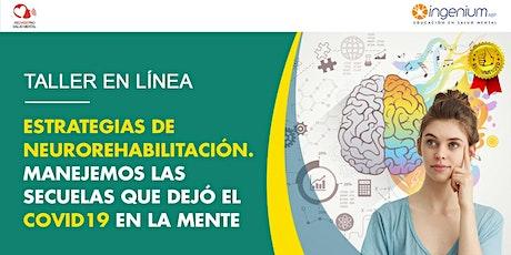 Neurorrehabilitación: Manejemos las secuelas que el COVID dejo en la mente entradas