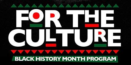 For The Culture: A Black History Month Showcase tickets