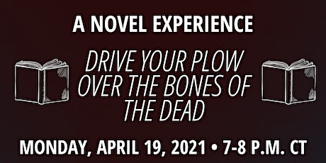A Novel Experience: Drive Your Plow Over the Bones of the Dead biglietti