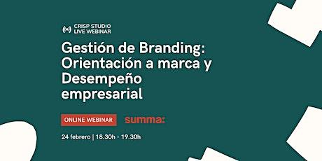 Gestión de Branding: Orientación a marca y Desempeño empresarial boletos