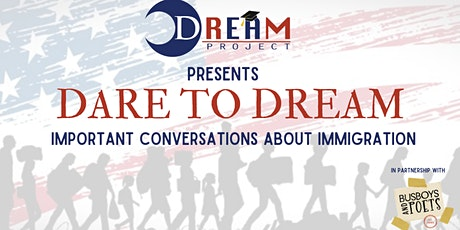DARE TO DREAM: Important Conversations about Immigration tickets