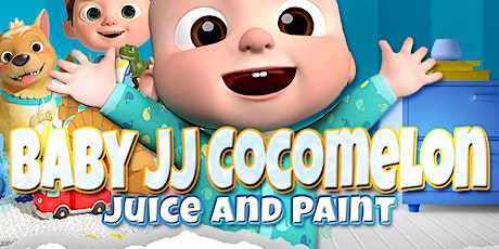 Baby JJ Cocomelon theme Juice and Paint tickets