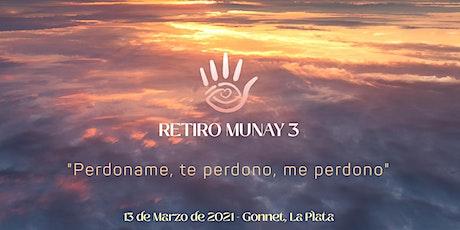 """Retiro Munay 3 - """"Perdoname, te perdono, me perdono"""" entradas"""