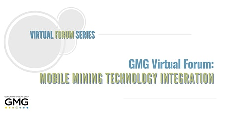 GMG Virtual Forum: Mobile Mining Technology Integration tickets