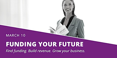 Funding Your Future: An Event for Women Entrepreneurs tickets