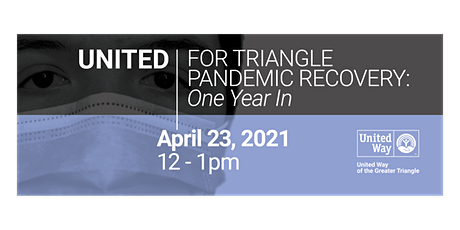 United For Triangle Pandemic Recovery: One Year In tickets