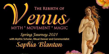 The Rebirth of Venus - Myth, Movement, Magic tickets