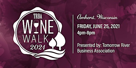 2021 TRBA Wine Walk! tickets