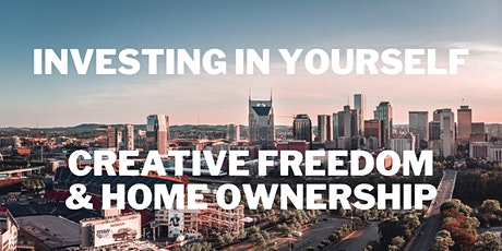 Investing in Yourself: Creative Freedom & Home Ownership tickets