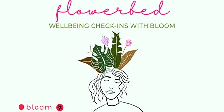 Flowerbed: wellbeing check-ins with Bloom tickets