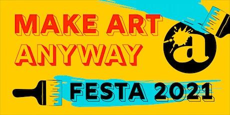 Festa: Make Art Anyway biglietti