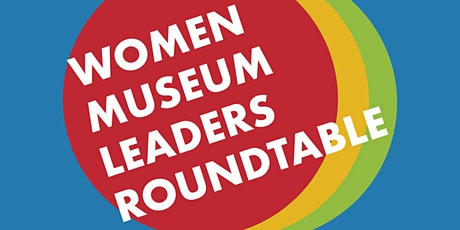 Women Museum Leaders Roundtable tickets