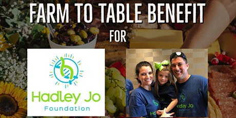 Hadley Jo Foundation Farm to Table Benefit tickets
