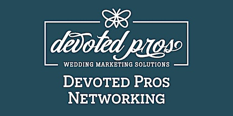 March Devoted Pros Networking Meeting tickets