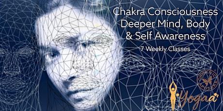 Chakra Consciousness  -  7 Week Chakra Awareness Program tickets