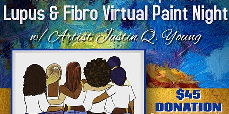 Lupus & Fibro Virtual Paint Night Fundraiser w/ Artist Justin Q. Young tickets
