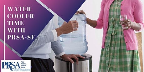 Water Cooler Time with PRSA SF tickets