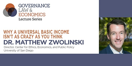 A Conversation on Universal Basic Income with Dr. Matthew Zwolinski tickets