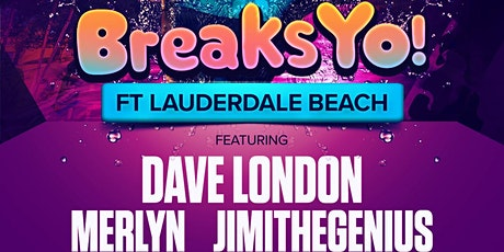 Breaks Yo! Ft. Lauderdale Beach tickets
