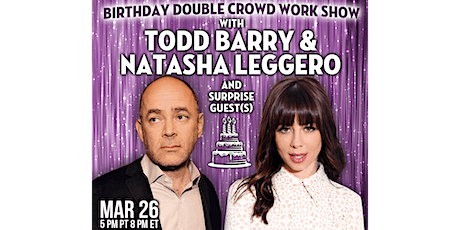 Birthday Double Crowd Work Show with Todd Barry & Natasha Leggero tickets