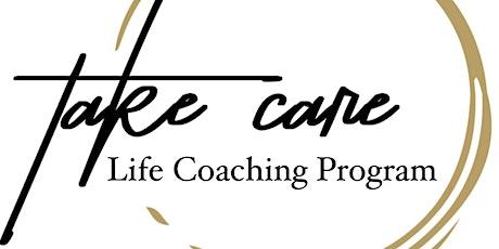 Free 4 Week 'Take Care' Life Coaching Program tickets