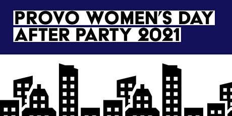 Provo Women's Day After Party 2021 tickets