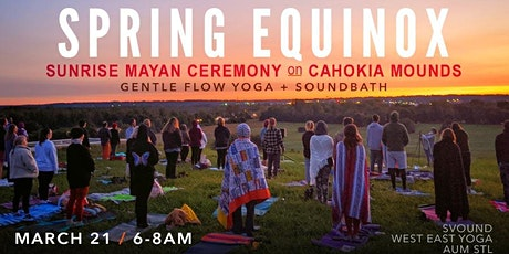 Spring EquinoxMayan Ceremony at Sunrise / Cahokia Mounds Sacred Site tickets