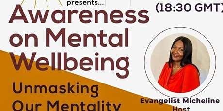 AWARENESS  ON MENTAL WELLBEING - UNMASKING OUR MENTALITY tickets
