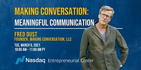 Making Conversation: Meaningful Communication with Fred Dust tickets