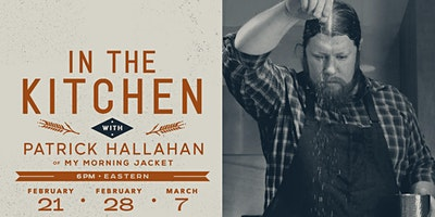 In the Kitchen with Patrick Hallahan of My Morning Jacket (Livestream)