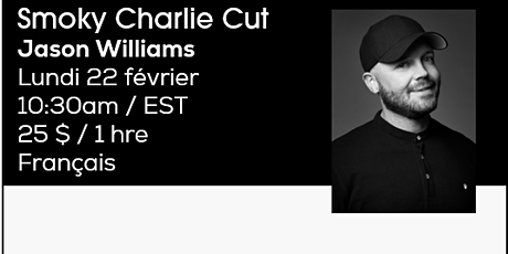 SMOKY CHARLIE CUT with Jason Williams / French tickets
