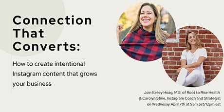 Connection That Converts: Create intentional IG content to grow your biz biglietti