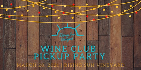 Wine Club Pickup Party (Pavilion Closed) tickets