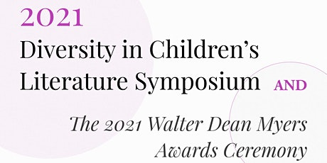 2021​ ​Symposium on Diversity in Children's Literature and Walter Awards tickets