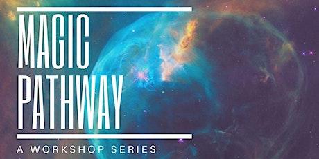 Magic Pathway | a 6-part Workshop Series tickets