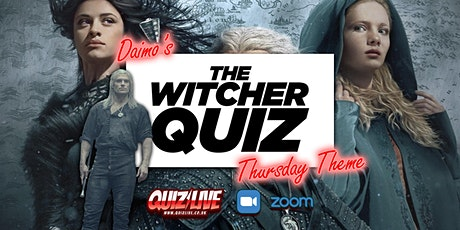 Daimo's Thursday Theme: The Witcher Quiz Live on Zoom tickets
