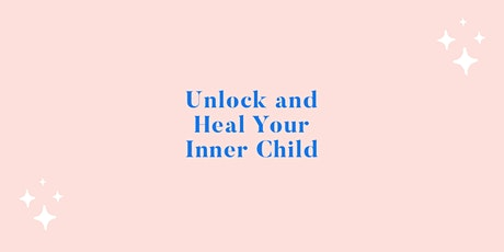 Unlock and Heal Your Inner Child tickets