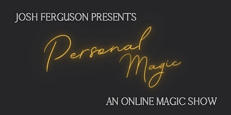 PERSONAL MAGIC - An Online Magic Show tickets