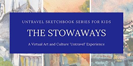 The Stowaways - An Untravel sketchbook series tickets