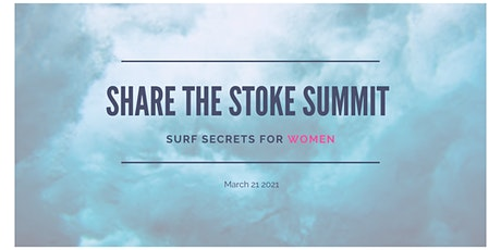 Share the Stoke Summit 2021 Top Tips Every Woman Needs to Level Up Her Surf tickets