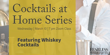 Cocktails at Home Series: Whiskey Cocktails tickets