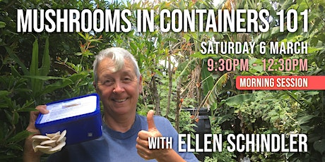 Mushrooms in Containers 101, with Ellen Schindler (AM) tickets