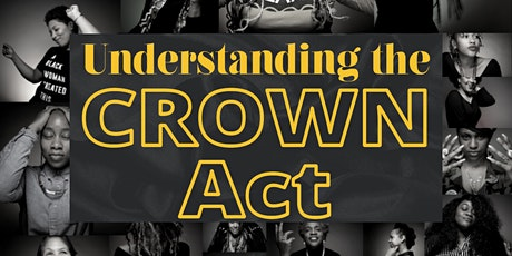Understanding the CROWN Act. tickets