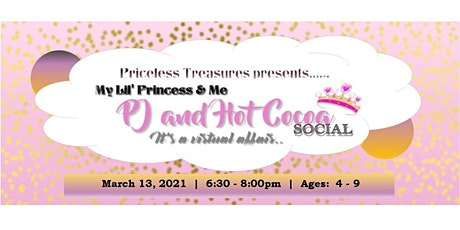 My Lil' Princess & Me - PJ and Hot Cocoa  Social (Girls ages 4- 9) tickets